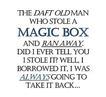 The Daft Old Man who Stole a Magic Box Photographic Print