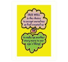 FREE WILL is... t Art Print