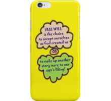 FREE WILL is... t iPhone Case/Skin
