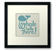 """Whale Hello There"" - Typographical variant. Framed Print"