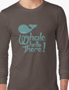 """Whale Hello There"" - Typographical variant. Long Sleeve T-Shirt"