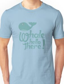 """""""Whale Hello There"""" - Typographical variant. Unisex T-Shirt"""