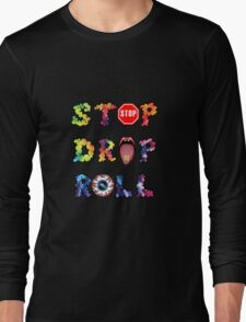 Stop, drop and roll Rainbow Long Sleeve T-Shirt