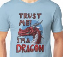 Trust ME! I'm a Dragon! Unisex T-Shirt