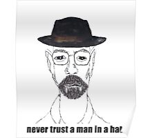 NEVER TRUST A MAN WHO WEARS A HAT Poster