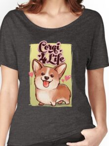 Corgi for Life Women's Relaxed Fit T-Shirt
