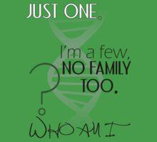 Just one. I'm a few, no family, too. Who am I?  Kids Clothes