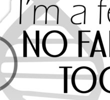 Just one. I'm a few, no family, too. Who am I?  Sticker