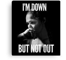 I'm down but not out Canvas Print