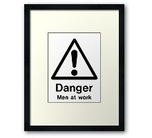 danger men at work Framed Print