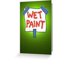 CAUTION don't touch! (wet paint) * Greeting Card