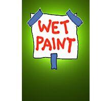 CAUTION don't touch! (wet paint) * Photographic Print