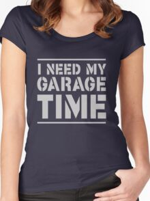 I need my garage time Women's Fitted Scoop T-Shirt