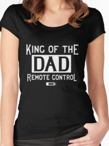 Dad. King of the Remote Control Women's Fitted Scoop T-Shirt