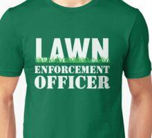 Lawn Enforcement Officer Unisex T-Shirt