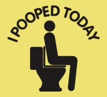 I Pooped Today Kids Clothes