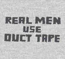 Real Men Use Duct Tape by artack