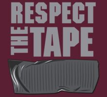 Respect the tape by artack