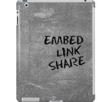 Embed - Link - Share iPad Case/Skin