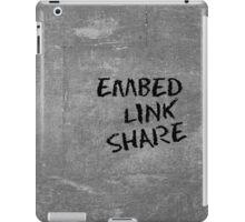Embed - Link - Share iPad Case/Skin