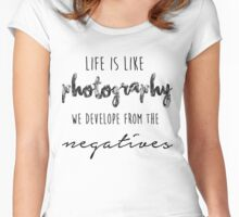 Life Is Like Photography Women's Fitted Scoop T-Shirt