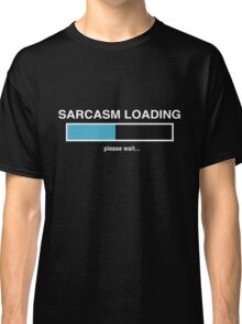 Sarcasm Loading Classic T-Shirt