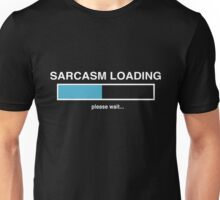 Sarcasm Loading Unisex T-Shirt