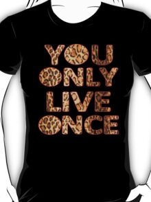 YOU ONLY YOLO ONCE T-Shirt