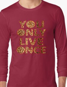 YOU ONLY YOLO ONCE Long Sleeve T-Shirt