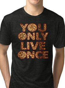 YOU ONLY YOLO ONCE Tri-blend T-Shirt