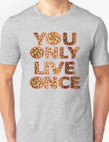 YOU ONLY YOLO ONCE Unisex T-Shirt