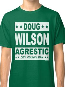 Doug Wilson Agrestic City Councilman Classic T-Shirt