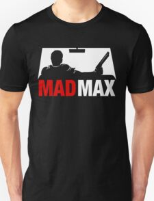 Mad Man Max T-Shirt