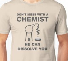 Don't Mess With Chemists Unisex T-Shirt