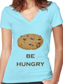 """ Be Hungry "" Funny T Shirt about Cookies Women's Fitted V-Neck T-Shirt"
