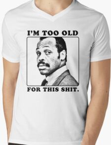 Roger Murtaugh is Too Old For This Shit (Lethal Weapon) Mens V-Neck T-Shirt
