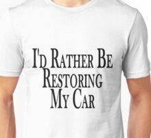 Rather Restore Car Unisex T-Shirt