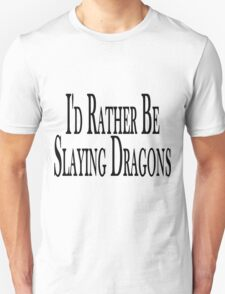 Rather Slay Dragons T-Shirt