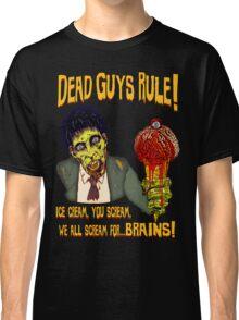 Dead Guys Rule - Zombie Ice Cream Classic T-Shirt