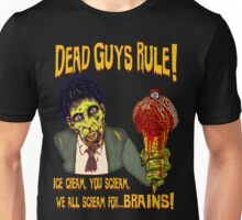 Dead Guys Rule - Zombie Ice Cream Unisex T-Shirt