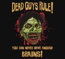 Dead Guys Rule - Brains! by GUS3141592