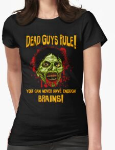 Dead Guys Rule - Brains! Womens Fitted T-Shirt