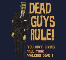 Dead Guys Rule - Walking Dead ! by GUS3141592