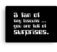 a fan of tiny biscuits Canvas Print