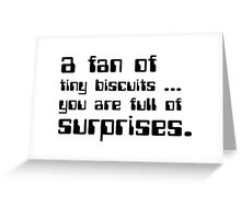 a fan of tiny biscuits Greeting Card