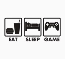 Eat, Sleep, Game Tshirt! by GraphocDesign
