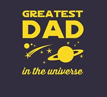 Greatest Dad in the Universe Unisex T-Shirt