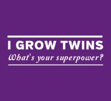 I grow twins, what's your superpower by familyman