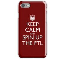 Keep Calm and Spin Up The FTL (Red) iPhone Case/Skin