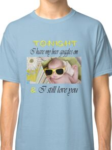 Beer Goggles Classic T-Shirt